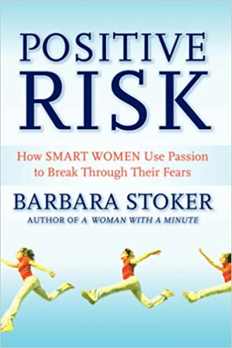 Book Positive Risk: How Smart Women Use Passion to Break Through Their Fears