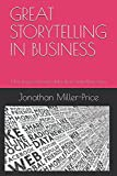 img - for GREAT STORYTELLING IN BUSINESS: How to present your data as a compelling story book / textbook / text book