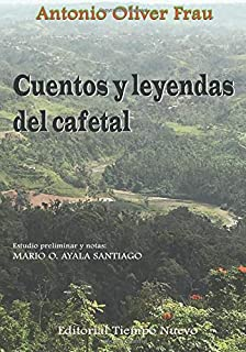 Cuentos y leyendas del cafetal (Spanish Edition)