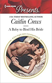 A Baby to Bind His Bride (One Night With Consequences Book 3587) by [Crews, Caitlin]