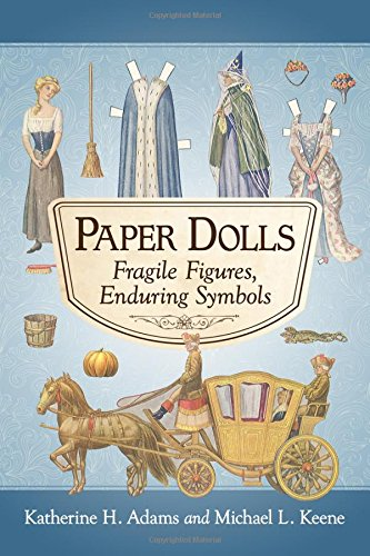 Paper Dolls: Fragile Figures, Enduring Symbols (Women Paper Dolls)
