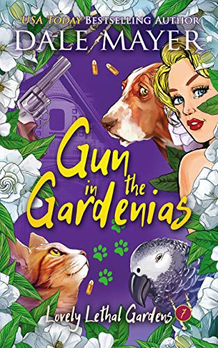 Gun in the Gardenias (Lovely Lethal Gardens Book 7) by [Mayer, Dale]
