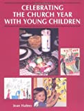 img - for Celebrating the Church Year with Young Children by Joan Halmo (1989-01-01) book / textbook / text book