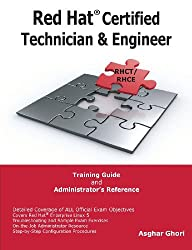 Red Hat Certified Technician & Engineer (RHCT and RHCE) Training Guide and Administrator's Reference, RHEL 5