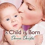 A Child Is Born | Donna Douglas