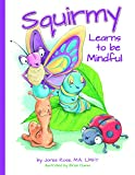 img - for Squirmy Learns to be Mindful book / textbook / text book