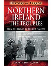 Northern Ireland: The Troubles: From The Provos to The Det, 1968–1998