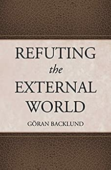 Refuting the External World by [Backlund, Goran]