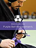 Brazilian Jiu Jitsu Purple Belt Requirements