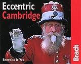 Eccentric Cambridge, Benedict Le Vay, 1841621722