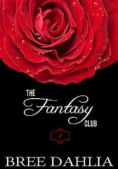 The Fantasy Club (Hurts So Good) (Erotic Confessions Short #1) (The Fantasy Club Series) by [Dahlia, Bree]