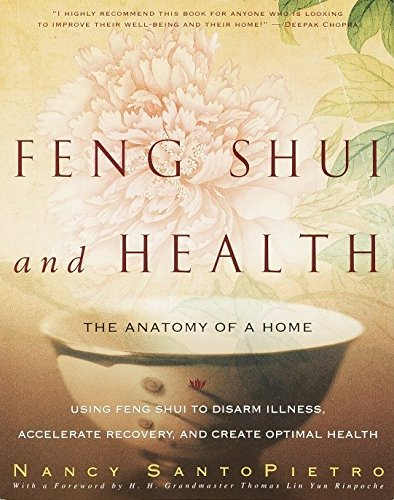 Feng Shui and Health: The Anatomy of a Home: Using Feng  Shui to Disarm Illness, Accelerate Recovery, and Create Optimal Health (Best Feng Shui Colors)