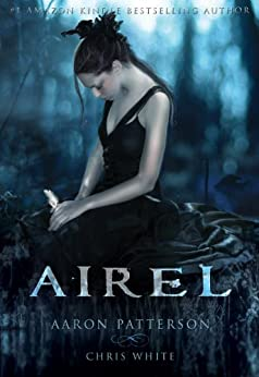 Airel: The Awakening (The Airel Saga Book 1) by [Patterson, Aaron, White, Chris]