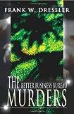 The Better Business Bureau Murders, Frank W. Dressler, 0595160522