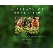 Breath of Fresh Air, A: A Celebration of School Gardening