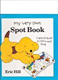 My Very Own Spot Book, Eric Hill, 039922601X