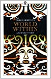 World Within : A Borneo Story, Harrisson, Tom, 019582606X