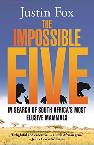 The Impossible Five: In Search of South Africa's Most Elusive Mammals by Jacaranda Books