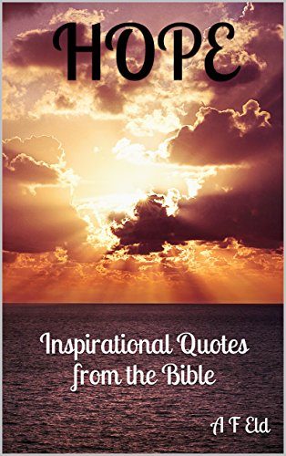 Hope Inspirational Quotes From The Bible Kindle Edition By A F