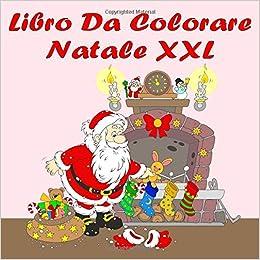Babbo Natale Ho Ho Ho.Libro Da Colorare Natale Xxl Piacere Della Pittura Di Natale Con