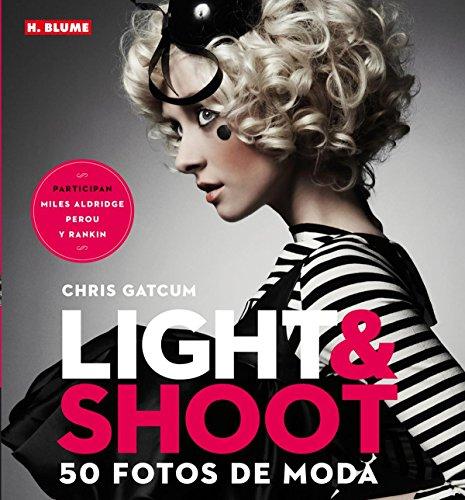 Light & Shoot: 50 Fotos De Moda