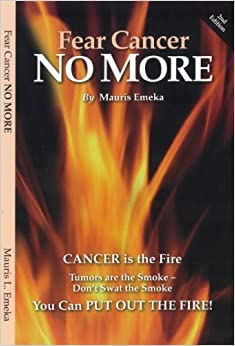 Book Fear Cancer No More, 2nd edition by Mauris L. Emeka (2013-05-01)