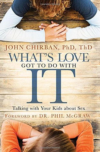 What's Love Got to Do with It: Talking With Your Kids About Sex