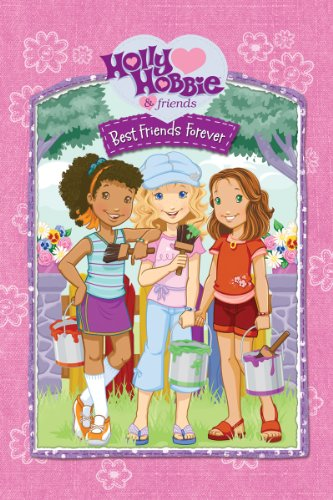 Holly Hobbie: Best Friends Forever (Holly Hobbie And Friends Best Friends Forever)