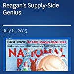Reagan's Supply-Side Genius | Edwin J. Feulner,Stephen Moore