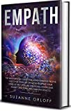 Empath: The 2019 Survival Guide for Highly Sensitive People. Discover Your Gift while Developing Your Sense of Self with Life Strategies - Overcome Anxiety and Fears with Empathy Effects!