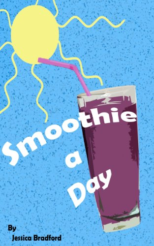 Smoothie a Day: Raw Eating by Jessica Bradford