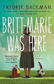 Britt-Marie Was Here: A Novel by [Backman, Fredrik]