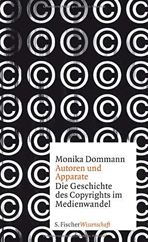 Autoren und Apparate: Die Geschichte des Copyrights im Medienwandel (Fischer Wissenschaft)