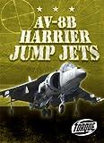 img - for AV-8B Harrier Jump Jets (Torque Books: Military Machines) (Torque: Military Machines) book / textbook / text book