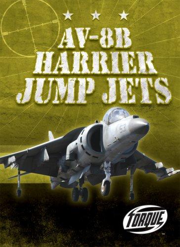 AV-8B Harrier Jump Jets (Torque Books: Military Machines)