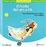 El hada del arco iris / The Rainbow's Fairy (Chiquicuentos / Little Stories) (Spanish Edition)