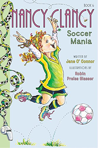 Fancy Nancy: Nancy Clancy, Soccer Mania (Girl Soccer)