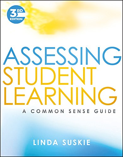 - Assessing Student Learning: A Common Sense Guide