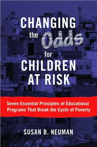 Ati Sb - S. B. Neuman's Changing the Odds for Children at Risk Reprint edition (Changing the Odds for Children at Risk:Seven Essential Principles of Educational Programs That Break the Cycle of Poverty [Paperback])(2009)
