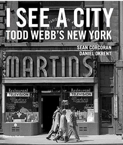 I See a City: Todd Webb's New York (Photography York New Stores City)