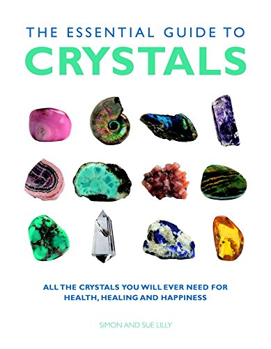(The Essential Guide to Crystals: All the Crystals You Will Ever Need for Health, Healing, and Happiness (Essential Guides Series))