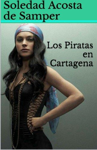 Descargar Libro Los Piratas En Cartagena De Soledad Acosta Soledad Acosta De Samper