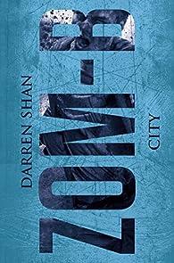 ZOM-B, tome 3 : CITY par Darren Shan