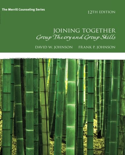 Joining Together Group Theory and Group Skills 12th Edition The Merrill Counseling Series