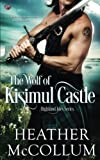 The Wolf of Kisimul Castle (Highland Isles) (Volume 3) by  Heather McCollum in stock, buy online here