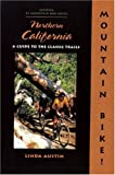 Search : Mountain Bike! Northern California: A Guide to the Classic Trails
