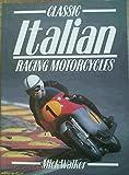Classic Italian Racing Motorcycles 9781855321823