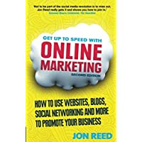 Get Up to Speed with Online Marketing: How to use websites, blogs, social networking and more to promote your business (2nd Edition)