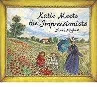 Katie Meets the Impressionists par James Mayhew