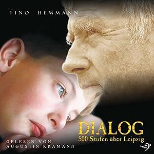 Dialog: 500 Stufen über Leipzig Hörbuch